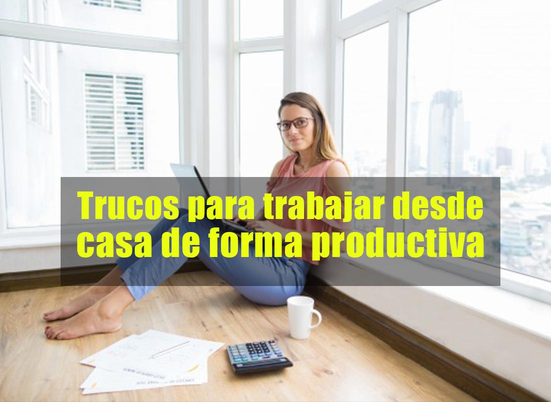 Trucos para trabajar desde casa de forma productiva - Trabajar desde casa ofertas ...